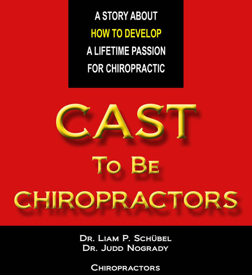 A Story about HOW TO DEVELOP a Lifetime Passion for Chiropractic